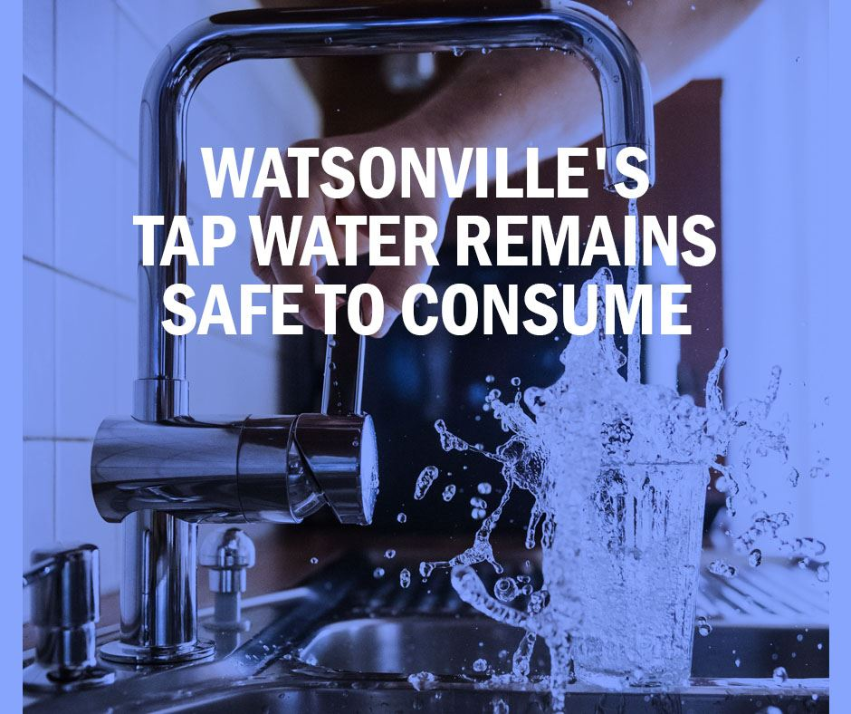 Newsflash Watsonville's water remains potable