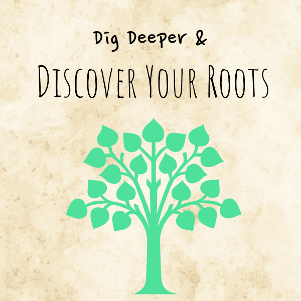 a marble colored background with a green tree and the text dig deeper and discover your roots