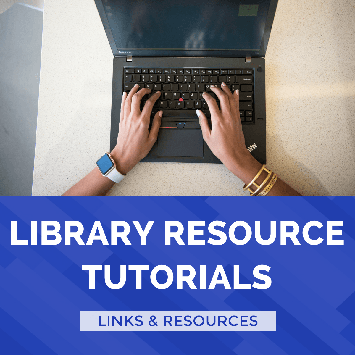 library resource tutorials links & resources