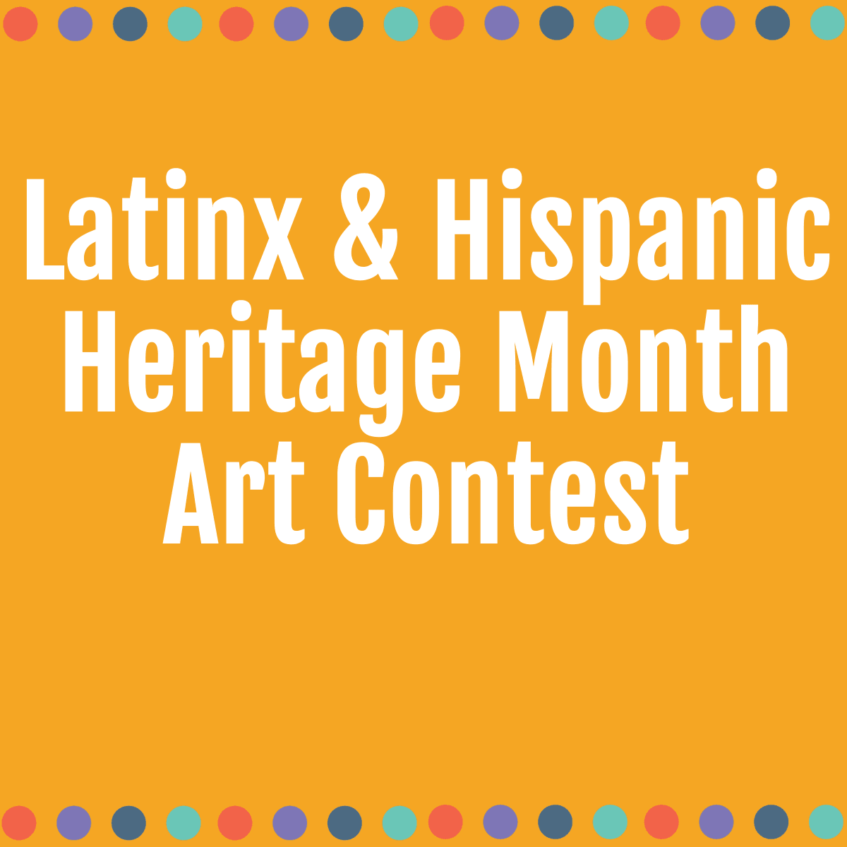 latinx and hispanic heritage month art contest