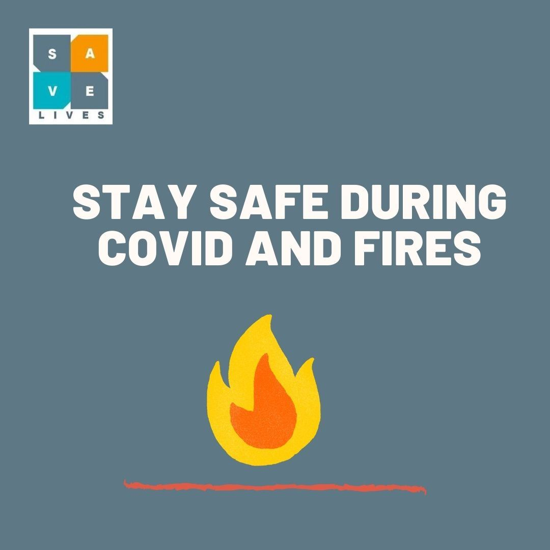 Stay Safe during COVID and Fires