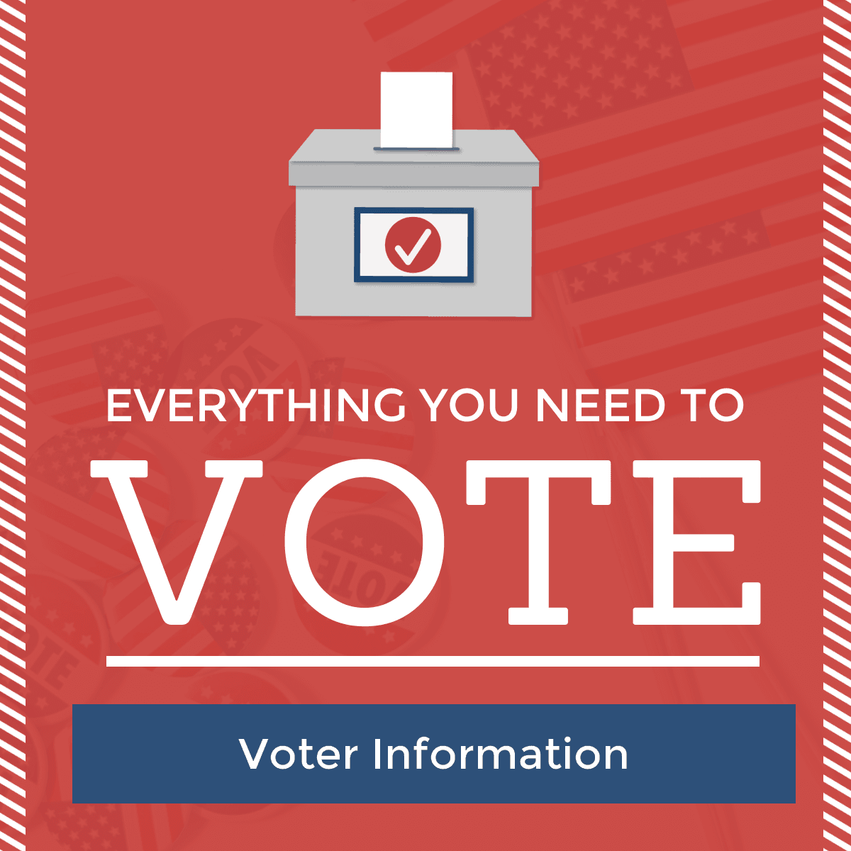 everything you need to vote - voter information