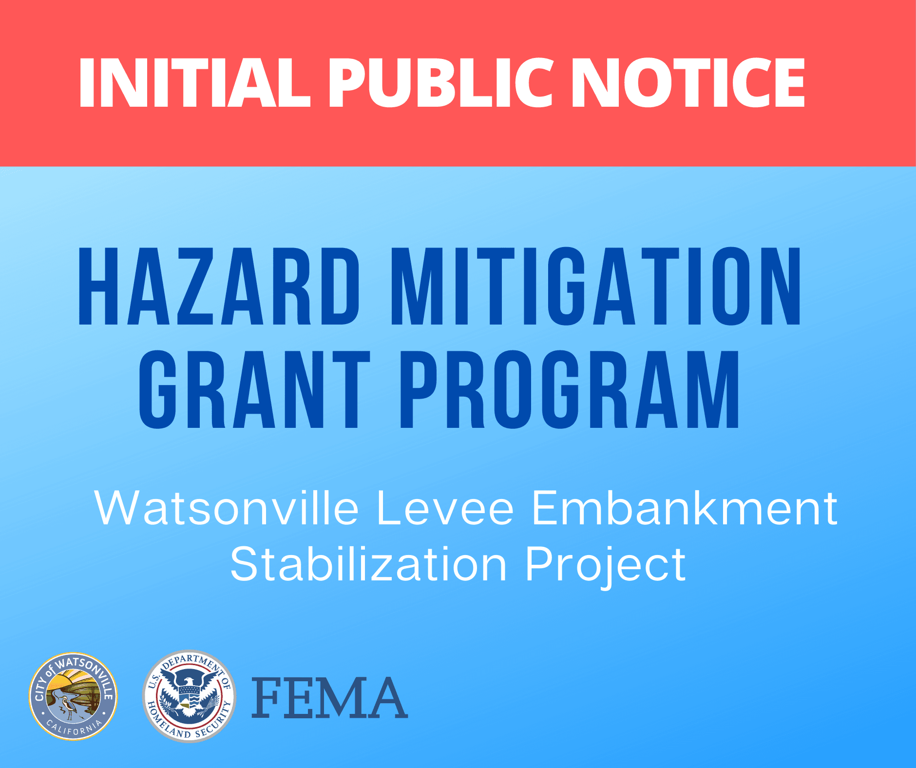 Initial Public Notice - Hazard Mitigation Grant Program - Watsonville Levee Embankment Stabilization